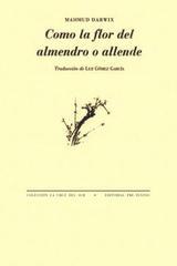 Como la flor del almendro o allende - Mahmud Darwix - Pre-Textos