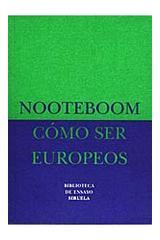 Cómo ser europeos - Cees Nooteboom - Siruela
