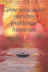 Cómo solucionar nuestro problemas humanos - Gueshe Kelsang Gyatso - Tharpa