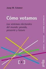 Cómo votamos - Josep Maria Colomer - Editorial Gedisa