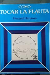 Como tocar la flauta -  Howard Harrison -  AA.VV. - Otras editoriales