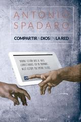 Compartir a Dios en la red - Antonio Spadaro - Herder