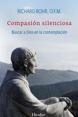 Compasión silenciosa - Richard Rohr - Herder