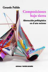 Composiciones bajo tierra - Gerardo Pulido - Ediciones Metales pesados
