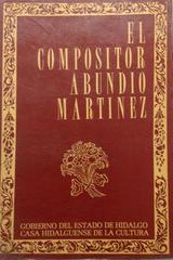 Compositor Abundo Martinez, El - Luis Rubluo -  AA.VV. - Otras editoriales