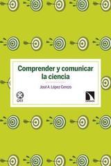 Comprender y comunicar la ciencia - José Antonio López Cerezo - Catarata