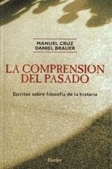 La Comprensión del pasado - Manuel Cruz - Herder