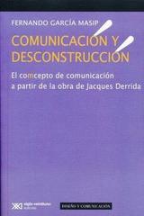 Comunicación y desconstrucción - Fernando García Masip - Siglo XXI Editores