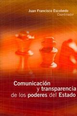 Comunicación y transparencia de los poderes del Estado - Juan Francisco Escobedo Delgado - Ibero