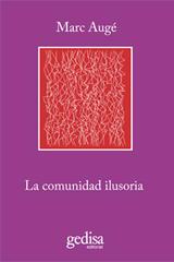 La comunidad ilusoria - Marc  Augé - Editorial Gedisa
