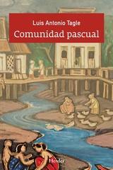 Comunidad pascual - Luis Antonio Tagle - Herder