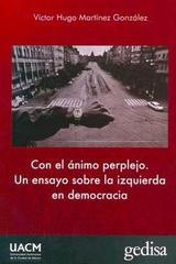 Con el ánimo perplejo - Víctor Hugo Martínez González - Editorial Gedisa