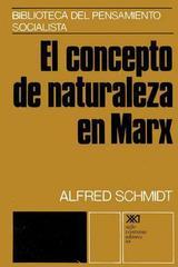 El concepto de naturaleza en Marx - Alfred Schmidt - Siglo XXI Editores