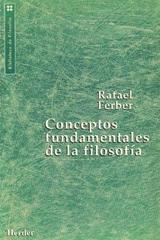 Conceptos fundamentales de la filosofía - Rafael Ferber - Herder