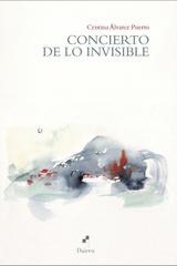 Concierto de lo invisible - Cristina Álvarez Puerto - Dairea