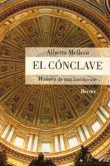 El Cónclave - Alberto Melloni - Herder