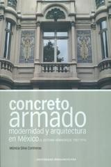 Concreto armado, modernidad y arquitectura en México - Mónica Silva Contreras - Ibero