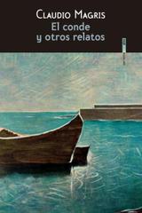 El conde y otros relatos - Claudio Magris - Sexto Piso