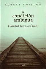 La Condición ambigua - Albert Chillón - Herder