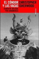 El cóndor y las vacas - Christopher Isherwood - Sexto Piso