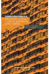 Conexión publica: practicas cívicas y uso de medios en cinco países - Manuel Alejandro Guerrero Martínez - Ibero