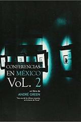 Conferencias en México Vol. 2 - André Green - Paradiso Editores