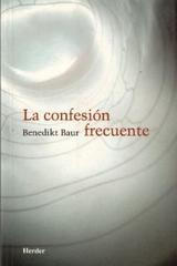 La Confesión frecuente - Benedikt Baur - Herder