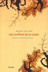 Los Confines de la razón - Miguel Seguro - Herder