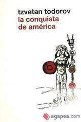 La conquista de América - Tzvetan Todorov - Siglo XXI Editores