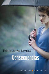 Consecuencias - Penelope Lively - Manantial