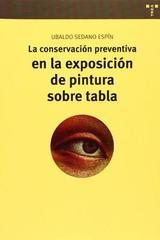 La conservación preventiva en la exposición de pintura sobre tabla - Ubaldo Sedano Espín - Trea