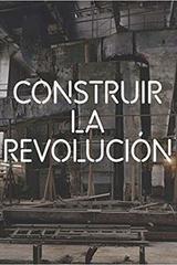 Construir la Revolución -  AA.VV. - Turner
