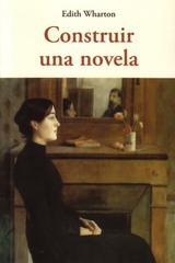 Construir una novela - Edith Wharton - Olañeta