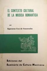 El contexto cultural de la música romántica -  Esperanza Cruz De Vasconcelos -  AA.VV. - Otras editoriales
