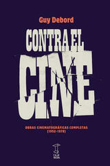 Contra el cine - Guy Debord - Caja Negra Editora