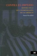 Contra el Imperio - Daniel Kersffeld - Siglo XXI Editores