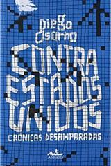 Contra Estados Unidos - Diego  Osorno - Almadía