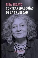 Contra-pedagogias de la crueldad - Rita Segato - Prometeo