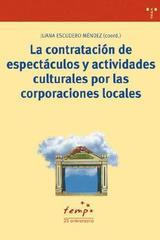 La contratación de espectáculos y espectáculos culturales por las coorporaciones locales -  AA.VV. - Trea