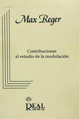 Contribuciones al estudio de la modulación - Max Reger -  AA.VV. - Otras editoriales