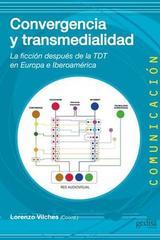 Convergencia y transmedialidad - Lorenzo Vilches - Editorial Gedisa