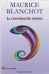 La conversación infinita - Maurice Blanchot - Arena libros