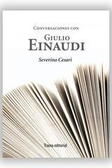 Conversaciones con Giulio Einaudi - Severino Cesari - Trama Editorial
