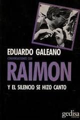 Conversaciones con Raimon - Eduardo Galeano - Editorial Gedisa