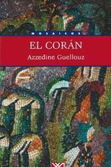 El Corán - Azzedine Guellouz - Siglo XXI Editores