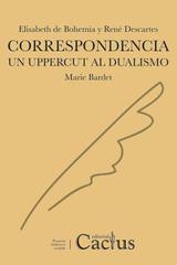 Correspondencia Elisabeth de Bohemia y René Descartes - Marie Bardet - Cactus
