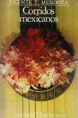Corridos mexicanos - Vicente T. Mendoza -  AA.VV. - Otras editoriales