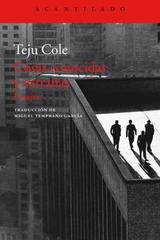 Cosas conocidas y extrañas - Teju Cole - Acantilado