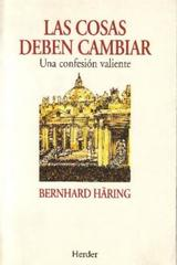 Las Cosas deben cambiar - Bernhard Häring - Herder