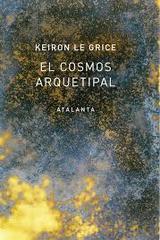 El cosmos arquetipal - Keiron Le Grice - Atalanta